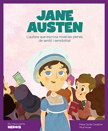 Jane Austen: L'autora que escrivia novel·les plenes de sentit i sensibilitat (Els meus petits herois): 7