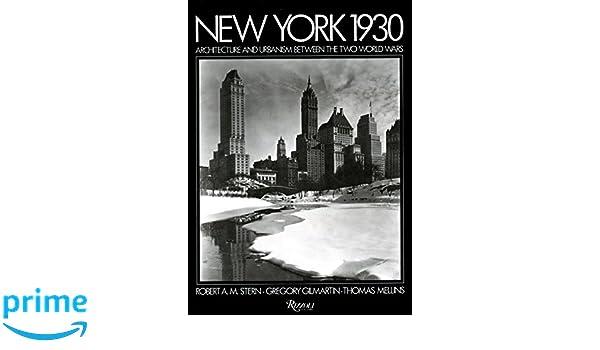 New York 1930: Architecture Between the Two World Wars: Amazon.es: Robert A. M. Stern, Gregory Gilmartin: Libros en idiomas extranjeros