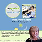 My Workout Wake UP Call (R) - Motivating Messages from a Personal Trainer - Volume 1: Workout Motivation, Whenever and Wherever You Need It! | Robin B. Palmer