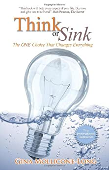 Think or Sink: The One Choice That Changes Everything by [Mollicone-Long, Gina]