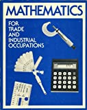 Mathematics for Trade and Industrial Occupations, William W. Rogers, 0382290119