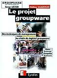 Le projet Groupware