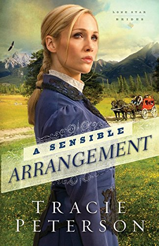 A Sensible Arrangement (Lone Star Brides) (Volume 1)