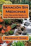 img - for Sanaci n Sin Medicinas: Una Soluci n Simple A sus Problemas de Salud (Spanish Edition) book / textbook / text book