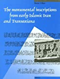 The Monumental Inscriptions from Early Islamic Iran and Transoxiana, Blair, Sheila, 9004093672
