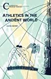 img - for Athletics in the Ancient World (BCP Classical World Series) book / textbook / text book