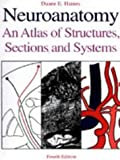 Neuroanatomy: An Atlas of Structures, Sections, and Systems by Duane E. Haines (1995-01-01)