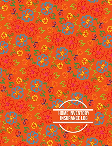 Home Inventory Insurance: Record Household Property, List Items & Contents for Insurance Claim Purposes, Home Organizer Logbook Journal, Building ... With 110 Pages. (Home Property Organizer)