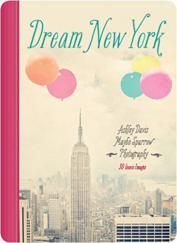 Dream New York: 30 Iconic Images (Dream City)