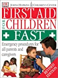 First Aid for Children Fast, Dorling Kindersley Publishing Staff, 0789489600