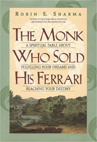 The Monk Who Sold His Ferrari A Spiritual Fable About Fulfilling