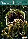 Swamp thing : Invitation à la peur