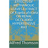 EFFECTS OF METHANOLIC LEAVES EXTRACT OF Kigelia africana ON RENAL OCCLUDED HYPERTENSIVE RAT