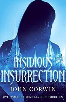 Insidious Insurrection (Overworld Chronicles Book 14) by [Corwin, John]