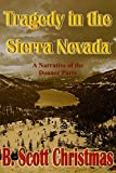 Search : Tragedy in the Sierra Nevada: A Narrative of the Donner Party