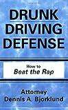 Drunk Driving Defense, Dennis Bjorklund, 1575029863