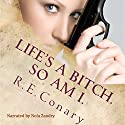 Life's a Bitch. So am I.: Rachel Cord Confidential Investigations Audiobook by R. E. Conary Narrated by Nola Zandry
