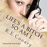 Life's a Bitch. So am I.: Rachel Cord Confidential Investigations   R. E. Conary