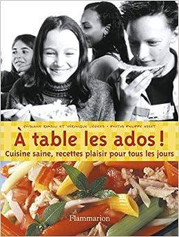 Amazon Fr A Table Les Ados Cuisine Saine Recettes