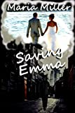 Saving Emma, Maria Miller, 1492220213