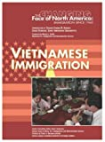 img - for Vietnamese Immigration (Changing Face of North America) book / textbook / text book