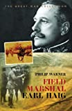 Front cover for the book Field Marshal Earl Haig (Cassell Military Paperbacks) by Philip Warner