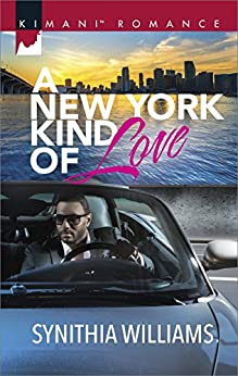 A New York Kind of Love (Kimani Romance Book 460) by [Williams, Synithia]