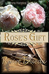 Rose's Gift (Arizona Historicals Book 4)