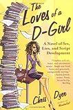 The Loves of a D-Girl, Chris Dyer, 0452284929