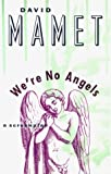 We're No Angels, David Mamet, 0802132022