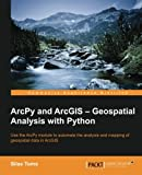 ArcPy and ArcGIS – Geospatial Analysis with Python