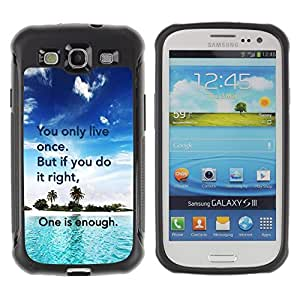 iKiki Tech / Estuche rígido - Only Live Once Do It Right Enough Quote - Samsung Galaxy S3 I9300