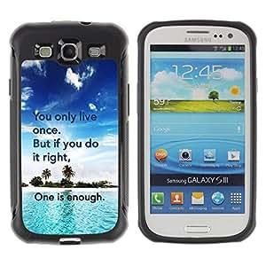All-Round híbrido Heavy Duty de goma duro caso cubierta protectora Accesorio Generación-II BY RAYDREAMMM - Samsung Galaxy S3 I9300 - Only Live Once Do It Right Enough Quote
