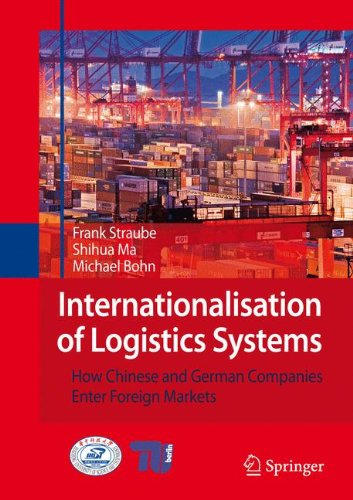 Internationalisation of Logistics Systems: How Chinese and German companies enter foreign markets (English and Chinese E