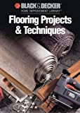 Flooring Projects and Techniques, R. Decker Black, Cy Decosse Inc, 0865736782