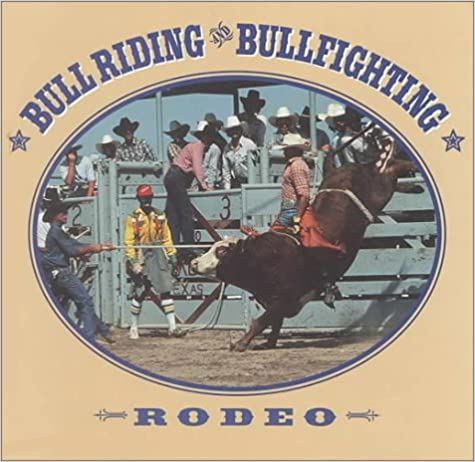 Bull Riding and Bullfighting