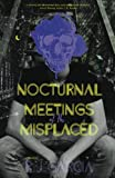 img - for Nocturnal Meetings of the Misplaced book / textbook / text book