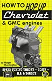 How to Hop up Chevrolet and Gmc 6-Cylinder Engines 1951, Huntington, Roger, 1555611478