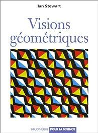 Visions géométriques par Ian Stewart