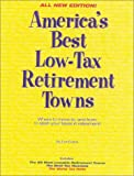 America's Best Low-Tax Retirement Towns: Where to Move To, and From, to Slash Your Taxes in Retirement!, Second Edition