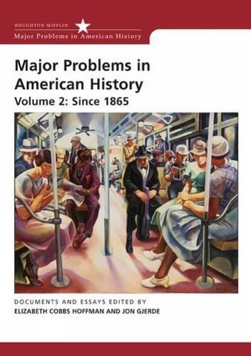 Major Problems in American History, Volume II: Since 1865 (Major Problems In American History Volume 2)