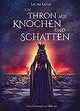 Ein Thron aus Knochen und Schatten (Die Fortsetzung von 'Ein Käfig aus Rache und Blut ')