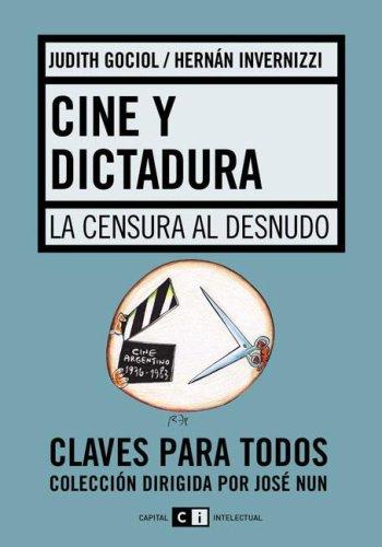 Descargar Libro Cine Y Dictadura/ Theater And Dictatorship: La Censura Al Desnudo Judith Gociol