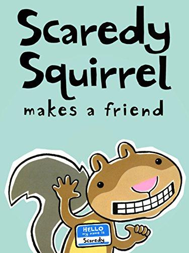 (Scaredy Squirrel Makes a)