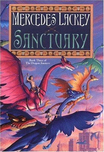 Sanctuary: Joust #3 (Dragon Jousters) - Mercedes Lackey Joust