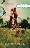 Cheap Cabernet: A Friendship by Cathie Beck front cover