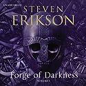 Forge of Darkness: Kharkanas Trilogy, Volume 1 Hörbuch von Steven Erikson Gesprochen von: Daniel Philpott