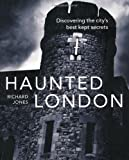 Haunted London: Discovering the City's Best Kept Secrets