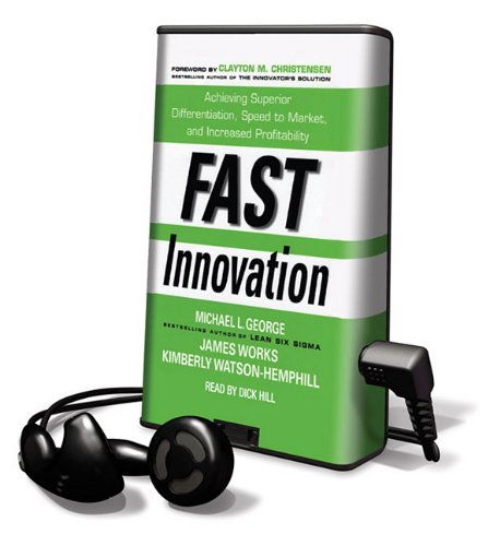 Fast Innovation: Achieving Superior Differentiation, Speed to Market, and Increased Profitability: Library Edition (Playaway Adult Nonfiction)