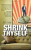Shrink Thyself: A Novel